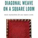 Diagonal Weaving on a Square Loom