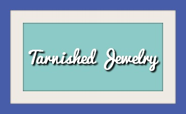 Why does jewelry tarnish and what should I do if it happens?