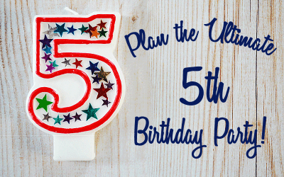 Ultimate Birthday Party Ideas for Five Year Olds