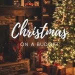 christmas on a budget, make christmas cheaper, christmas money saving ideas