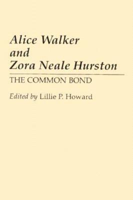 Alice Walker and Zora Neale Hurston - The Common Bond
