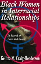 Black Women in Interracial Relationships - HQ801.8 .C732 2011
