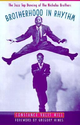 Brotherhood in Rhythm - The Jazz Tap Dancing of the Nicholas Brothers