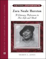 Critical Companion to Zora Neale Hurston - A Literary Reference to Her Life and Work