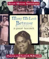 Mary McLeod Bethune: A Great Teacher