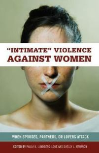Intimate Violence Against Women - When Spouses, Partners, or Lovers Attack - HV6250.4.W65 I574 2006