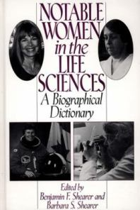 Notable Women in the Life Sciences - A Biographical Dictionary