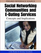 Social Networking Communities and E-Dating Services - Concepts and Implications - HM742 .S63 2009