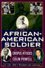 The African-American Soldier - From Crispus Attacks to Colin Powell