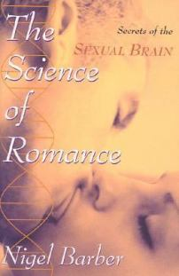 The Science of Romance - Secrets of the Sexual Brain - HQ21 .B184 2002