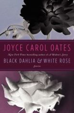 Black Dahlia and White Rose: Stories | Chesnutt Library - New Books Display - May 2013