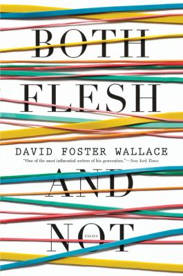 Both Flesh and Not: Essays | Chesnutt Library - New Books Display - May 2013