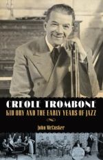 Creole Trombone (#ChesnuttLibrary New Books)
