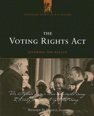 The Voting Rights Act: Securing the Ballot