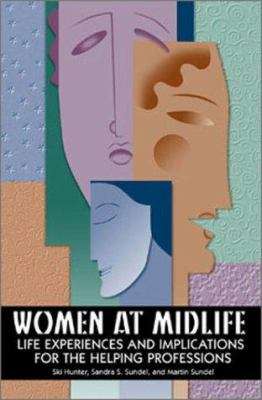 Women at Midlife - Life Experiences and Implications for the Helping Professions