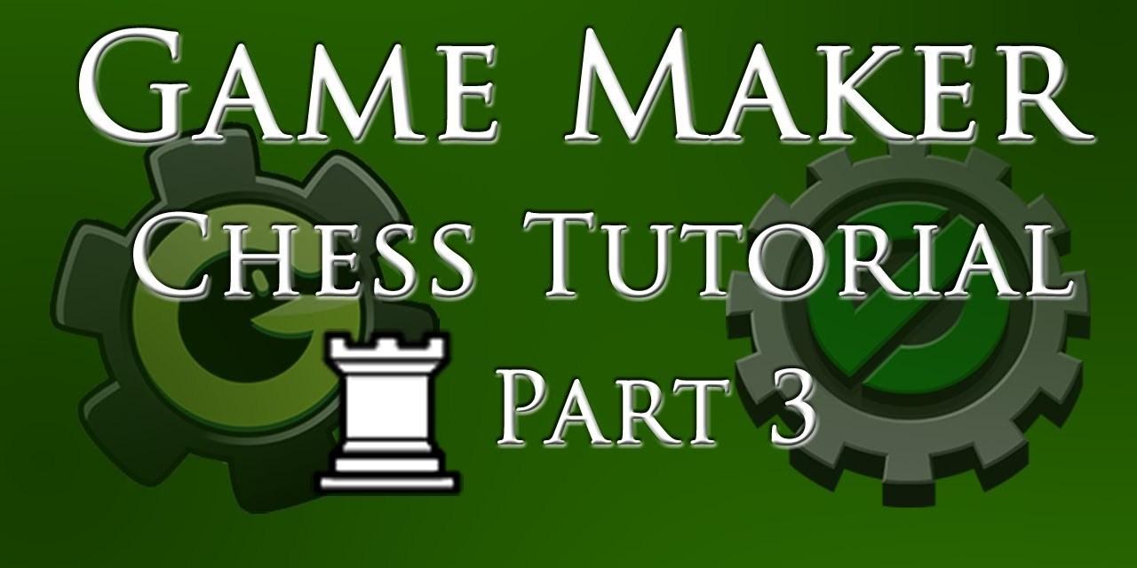 Game Maker Basic Chess Tutorial – Part 3/4 – Moving Around
