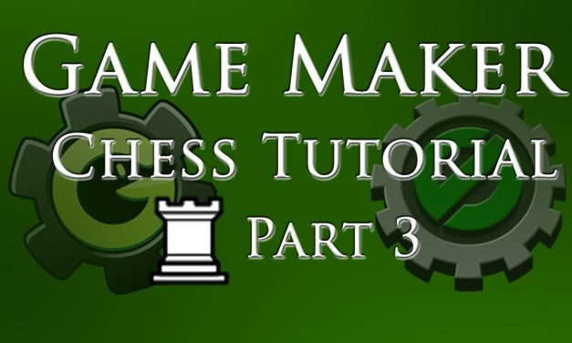Game Maker Basic Chess Tutorial – Part 3/4 – Moving Around