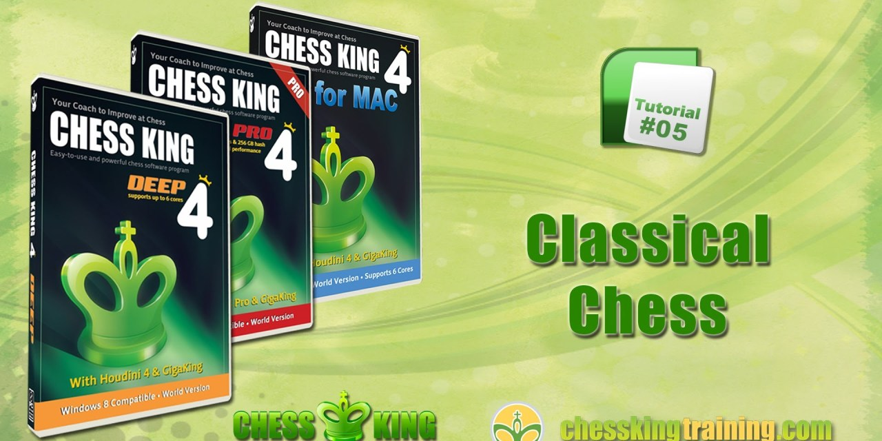 Chess King 4 Tutorial 05 – Play Classical Chess in Chess King 4 for PC/Mac
