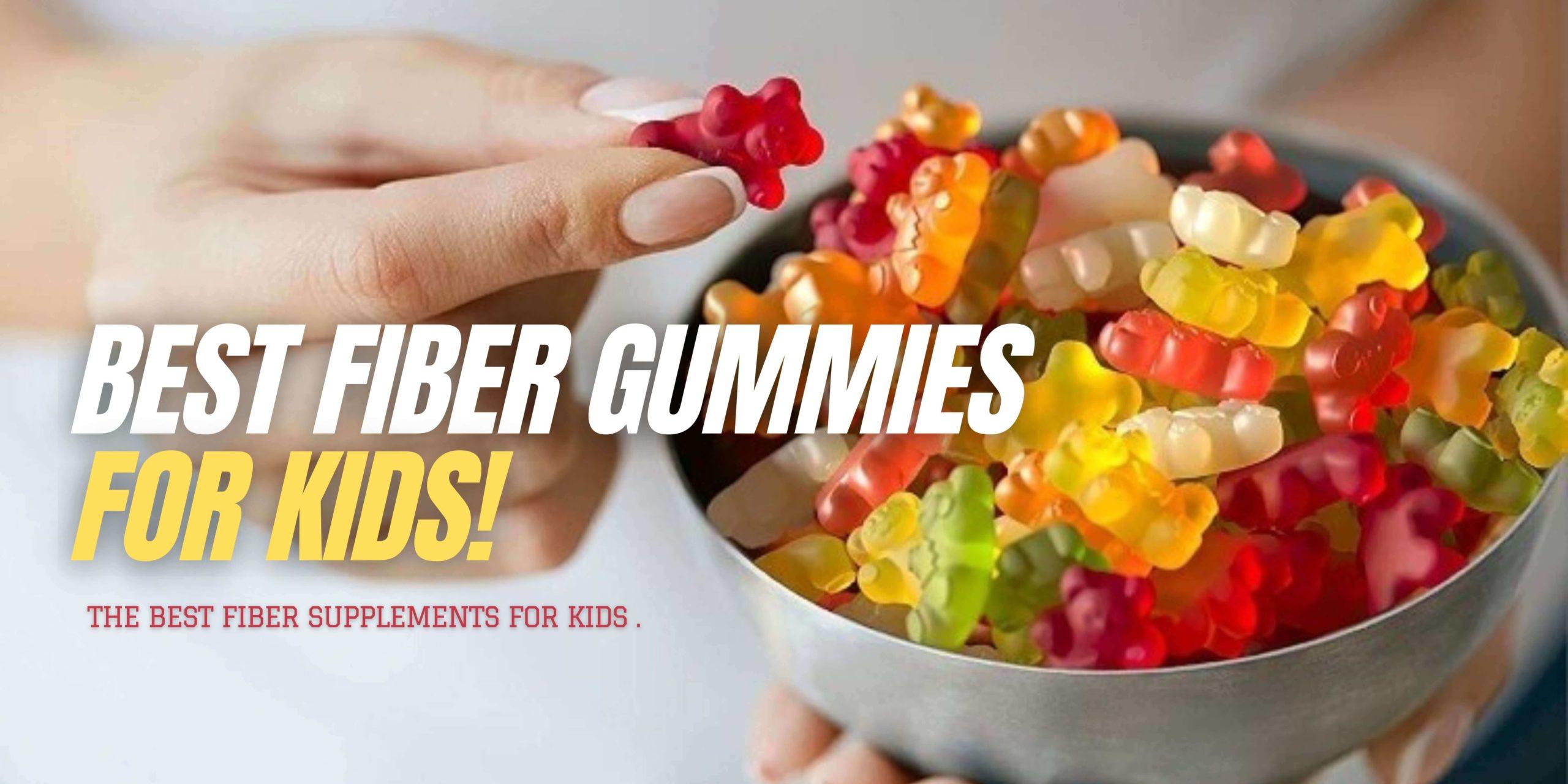 Best Fiber Gummies For Kids