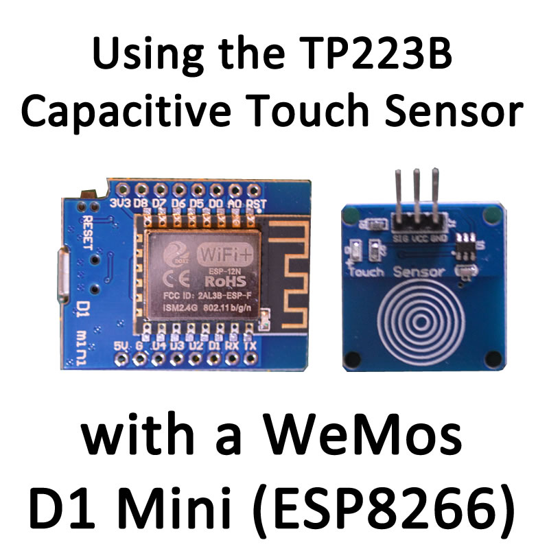 Using the TTP223B Capacitive Touch Sensor with a WeMos D1