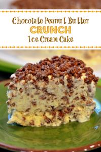 Chocolate Peanut Butter Crunch Ice Cream Cake - Chew Nibble Nosh