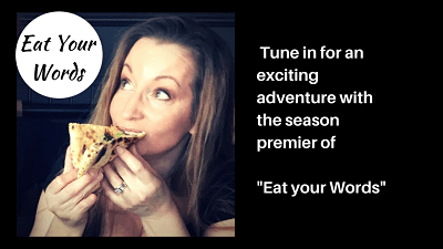 Eat Your Words – Series Premier January 2018