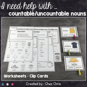 I need help with … Countable, Uncountable Nouns