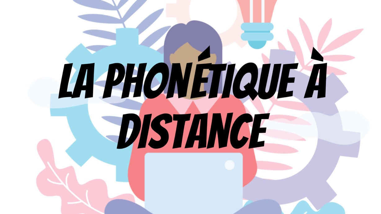 la phonétique à distance: maitriser alphabet phonétique international