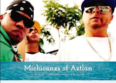 Michicanxs of Aztlán: Stories of Xicano Culture in Michigan