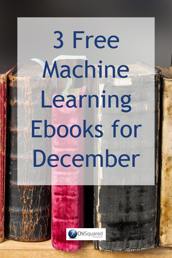 Check out these 3 free machine learning ebooks for December #machinelearning #artificialintelligence #deeplearning