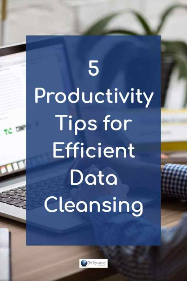 Want to speed up your data cleaning? Check out these 5 productivity tips and spend less time doing it. #datacleaning #datatips
