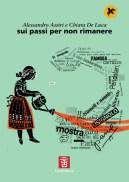 Alessandro_Assiri_Chiara_De_Luca_Sui_passi_per_non_rimanere