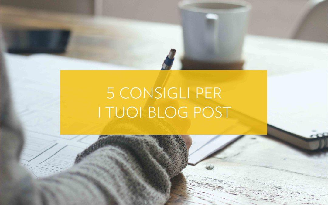 5 consigli per i tuoi blog post