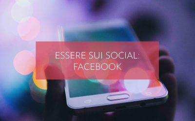 Essere sui social: Facebook