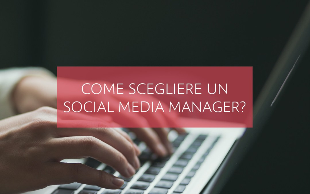 come scegliere un social media manager