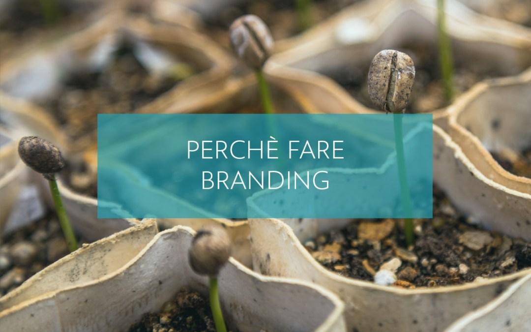 Perché fare branding