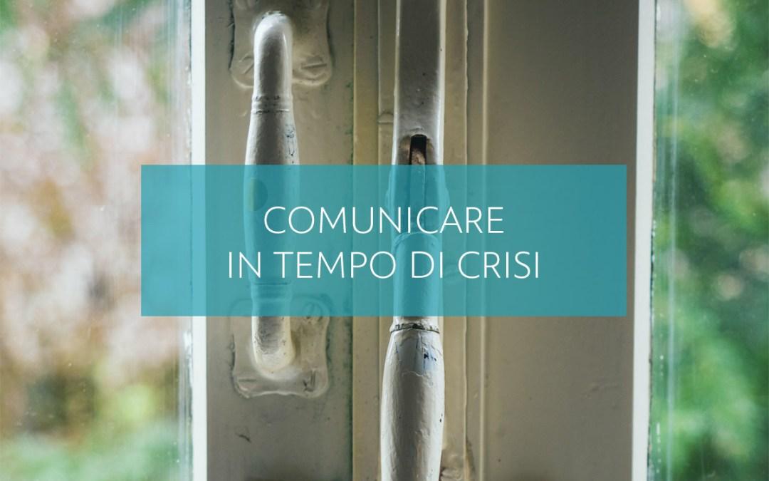 comunicare in tempo di crisi è un'opportunità per migliorare la propria presenza online e lavorare sul nostro branding e sulla formazione