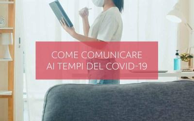 Come comunicare ai tempi del COVID-19