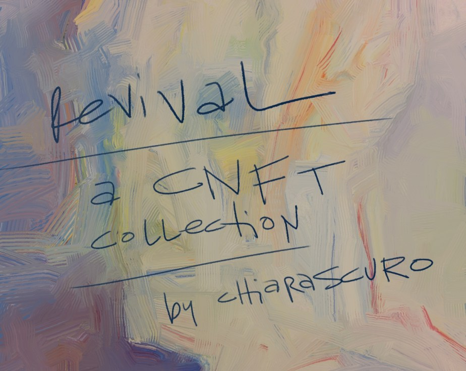 Revival, a CNFT collection by chiarascuro