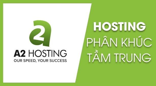 Đăng ký A2 Hosting – Hosting phân khúc tầm trung chất lượng, ổn định