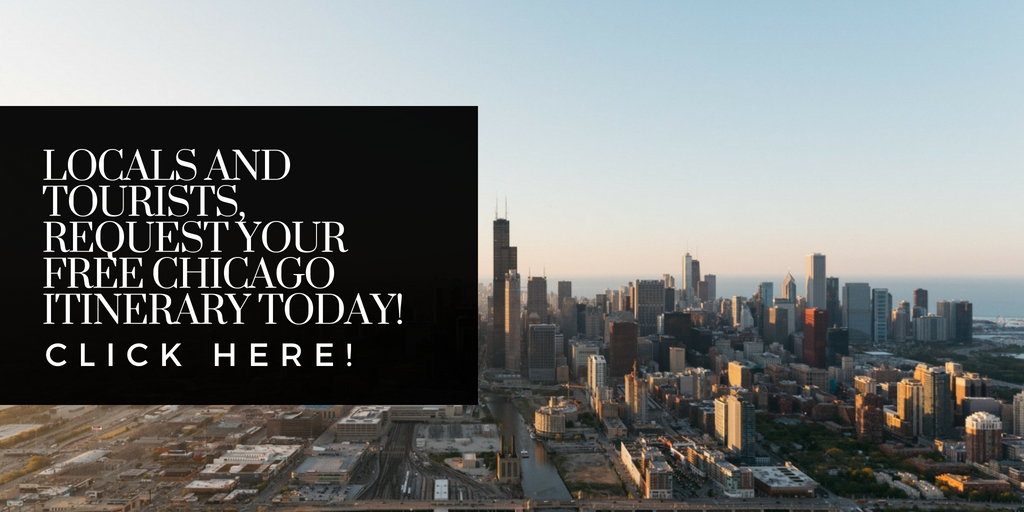 Locals and Tourists, Request your Free Chicago Itinerary!