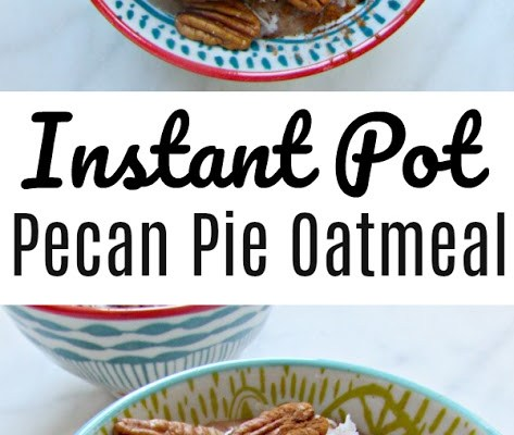 Instant Pot Pecan Pie Oatmeal