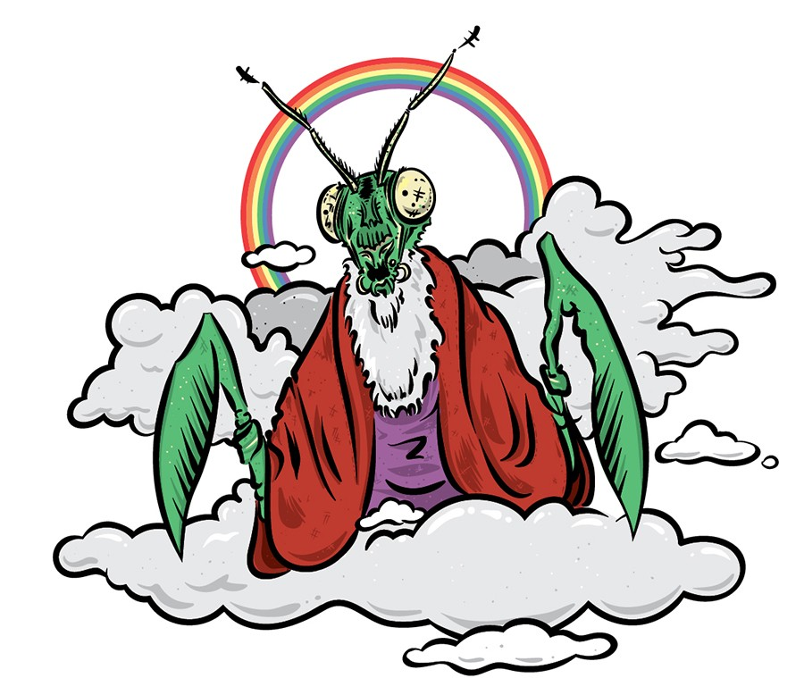 All hail our gentle and benevolent savior, Lord Mantis.