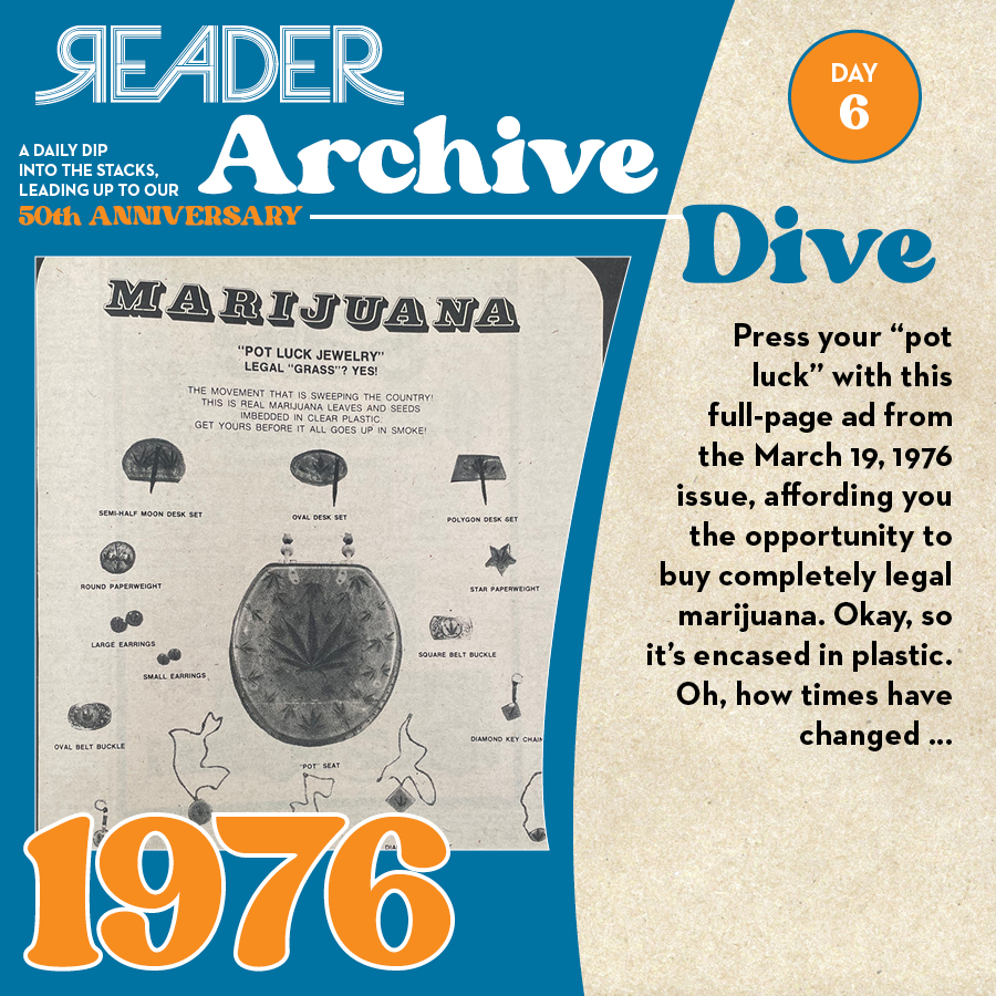 """1976: Press your """"pot luck"""" with this full-page ad from the March 19, 1976 issue, affording you the opportunity to buy completely legal marijuana. Okay, so it's encased in plastic. Oh, how times have changed …"""