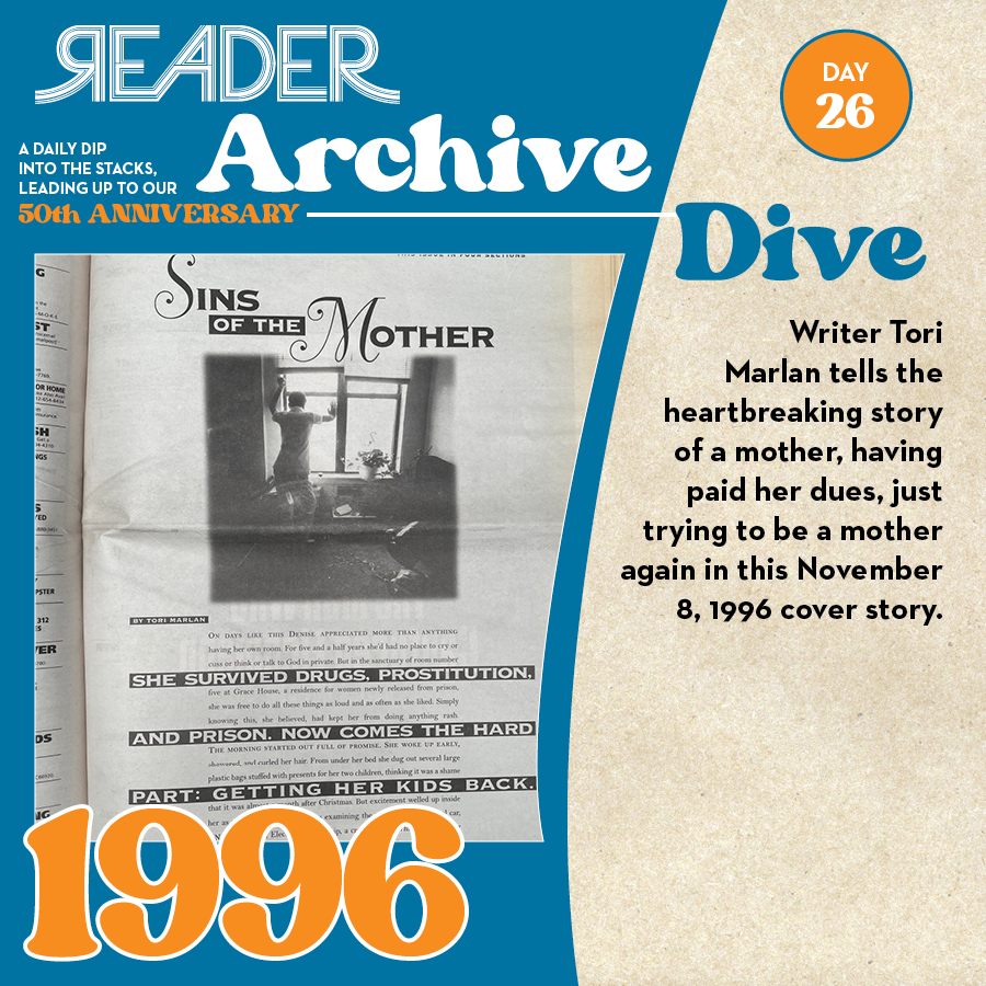 1996: Writer Tori Marlan tells the heartbreaking story of a mother, having paid her dues, just trying to be a mother again in this November 8, 1996 cover story.