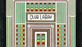 <i>Club LaRay</i> by Edie Fake