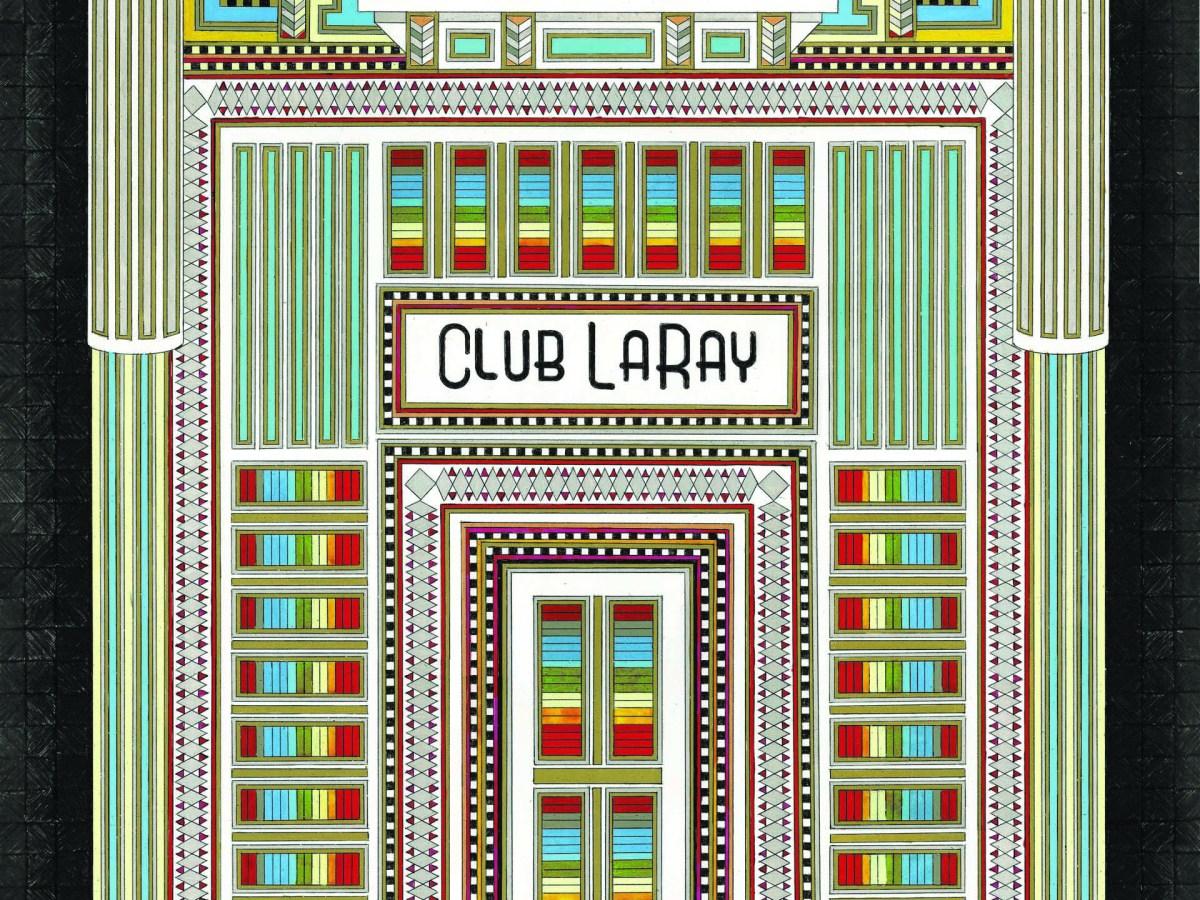 Club LaRay by Edie Fake