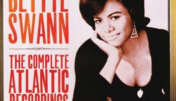 Bettye Swann, <i>The Complete Atlantic Recordings</i>