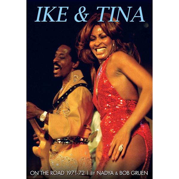 Nadya & Bob Gruen, <i>Ike & Tina: On the Road 1971-72</i>