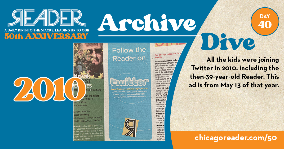 Archive Dive Day 40, 2010: All the kids were joining Twitter in 2010, including the then-39-year-old Reader. This ad is from May 13 of that year.